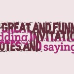 Great and funny wedding invitation quotes and sayings