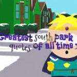 Greatest south park quotes of all time
