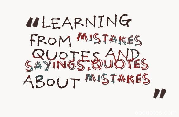 quotes about mistakes,mistake quotes