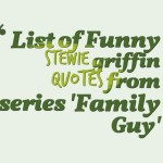 List of Funny stewie griffin quotes from series 'Family Guy'