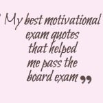 My best motivational exam quotes that helped me pass the board exam