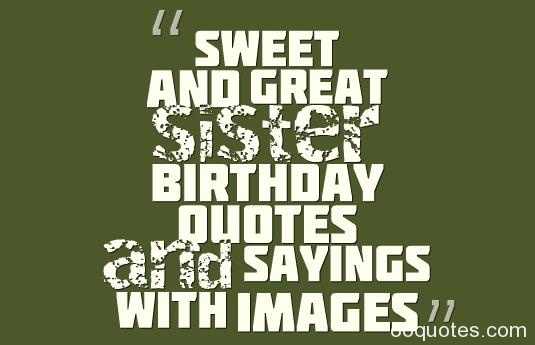 Sweet and great sister birthday quotes and sayings with images quotes sister birthday quotesfunny sister birthday quotessister birthday wishes quotes about sisters m4hsunfo