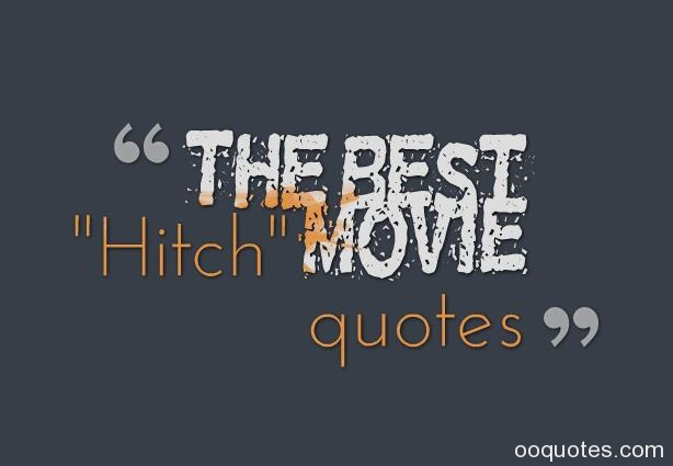 hitch quotes,alex hitch hitchens quotes,hitch quotes will smith