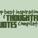 Top best inspirational & thoughtful quotes compilation