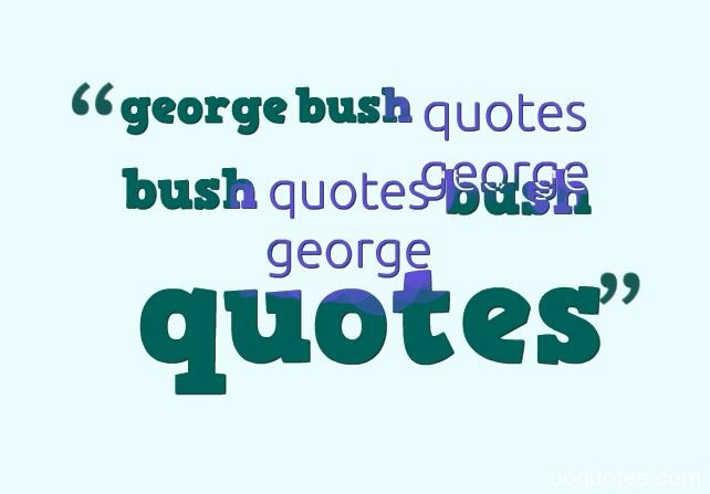 george bush quotes
