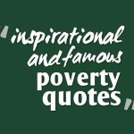 inspirational and famous poverty quotes