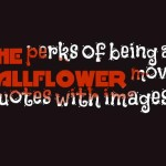 the perks of being a wallflower movie quotes with images