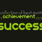 A collection of best quotes on achievement and success