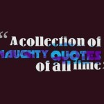 A collection of naughty quotes of all time
