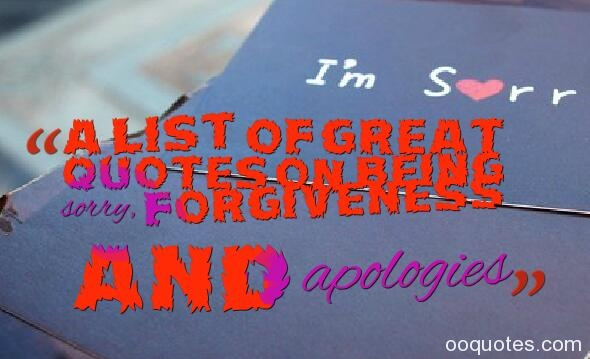 im sorry quotes,apology quotes for girlfriend,forgiveness quotes,apology love quotes,apology quotes for him