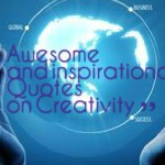 Awesome and inspirational Quotes on Creativity