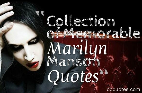 Collection of Memorable Marilyn Manson Quotes