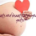 Cute and beautiful pregnancy quotes