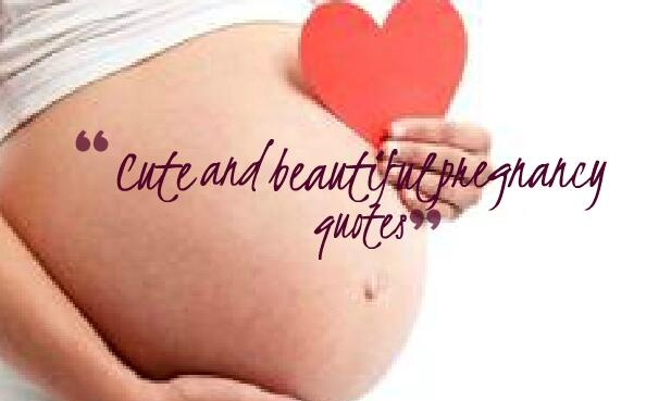 Cute and beautiful pregnancy quotes – quotes