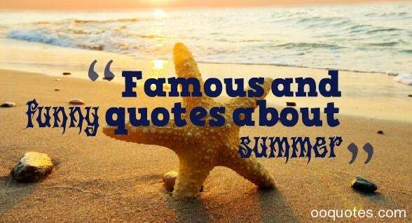 Famous and funny quotes about summer