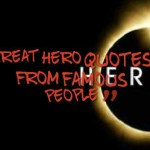 Great hero quotes from famous people
