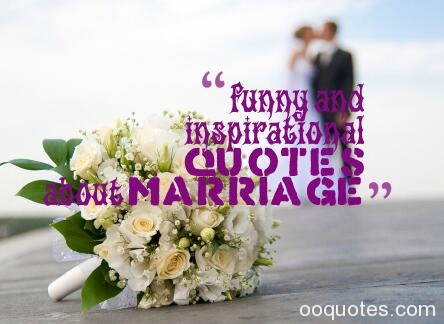 funny and inspirational quotes about marriage