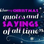 funny christmas quotes and sayings of all time