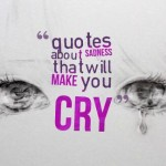quotes about sadness that will make you cry