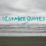 distance quotes about love and friendship