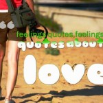 feelings quotes,feelings quotes about love