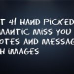 Best 41 hand picked Romantic miss you quotes and messages with images