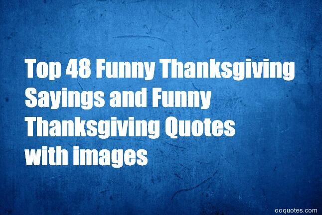 A collection of best Funny Thanksgiving Quotes of all time ...
