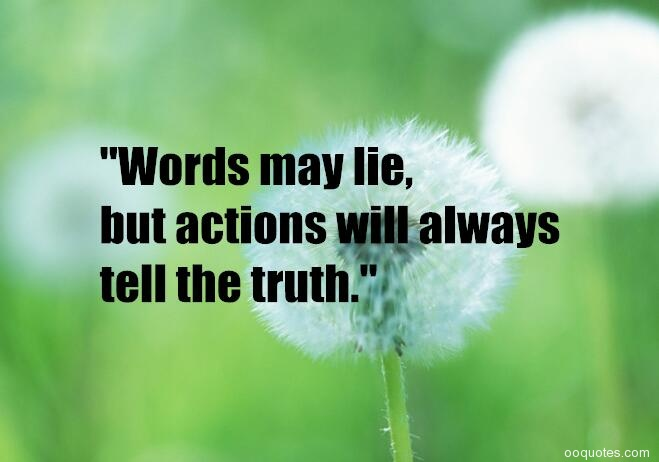 Words Are Nothing Actions Are Everything Don T Tell Me: A Collection Of Best 50 Lies And Lying Quotes For