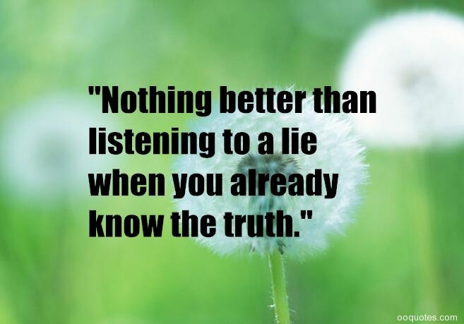 Lying lies sayings about and Lie Liar